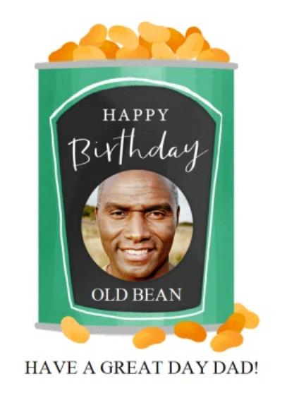 Okey Dokey Illustrated Can Of Baked Beans Have A Great Dat Dad Photo Upload Birthday Card