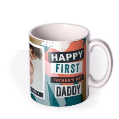 Happy First Father's Day Daddy Photo Upload Mug