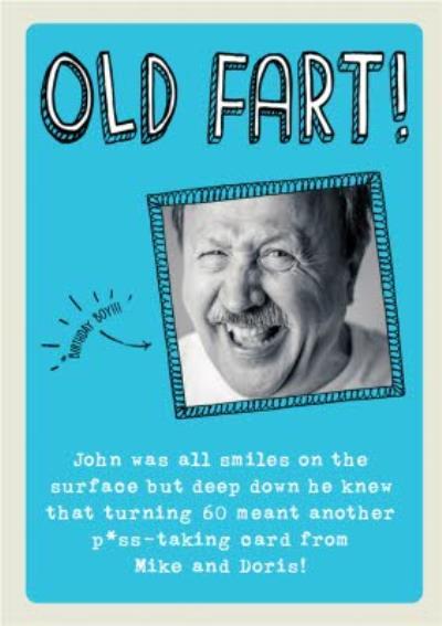 Birthday Card - Photo Upload - Old Fart - 60 - Sixty