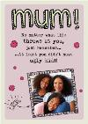 Mum You Didn't Have Ugly Kids Funny Mother's Day Card