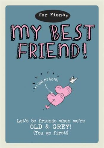 Stupendous Funny Birthday Card My Best Friend Old Grey Moonpig Personalised Birthday Cards Veneteletsinfo