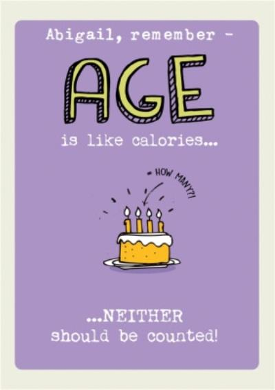 Funny old age and cake calories personalised Birthday Card Age is like Calories