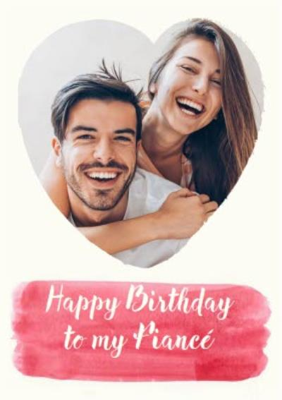 Watercolour arty photo upload Birthday Card - To my Fiancé Fiance