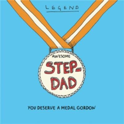 Father's Day Card - Legend Step-Dad - you deserve a medal