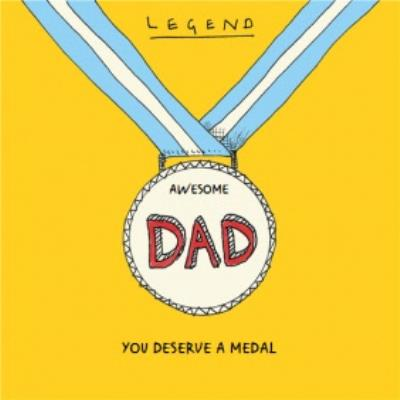Father's Day Card - Legend Dad - you deserve a medal