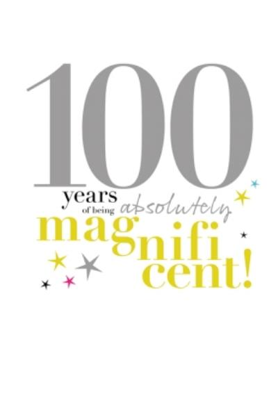 Typographic 100 Years Of Being Absolutely Magnificent Birthday Card