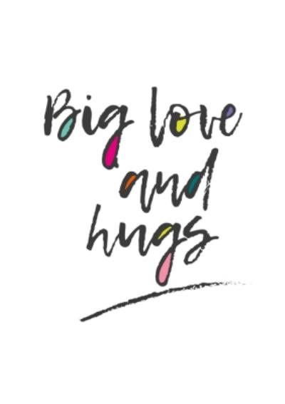 Big Love And Hugs Card