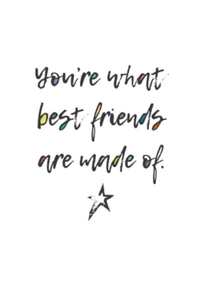 You Are What Best Firends Are Made Of Card