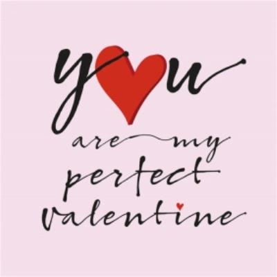 You Are My Perfect Valentine Typographic Card