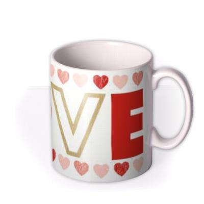 LOVE and Hearts Photo Upload Mug