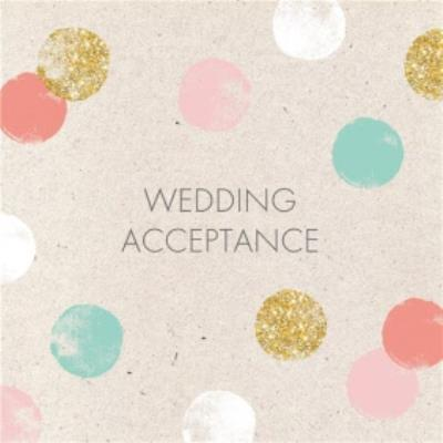 Pastel Spots And Glitter Personalised Wedding Acceptance Card