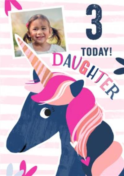 3 Today Unicorn Photo Upload Birthday Card For Daughter
