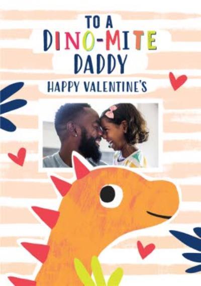 Mordern Dinosaur Dinomite Daddy Photo Upload Valentines Card
