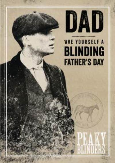 Peaky Blinders Father's Day Card Ave Yourself a Blinding Father's Day