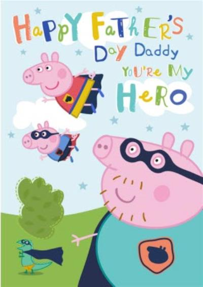 Peppa Pig Youre My Hero Fathers Day Card