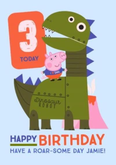 Peppa Pig and George Pig Dinosaur Robot 3 Today Roarsome Birthday Card