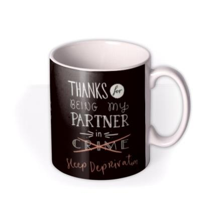 Thanks For Being My Partner Photo Mug