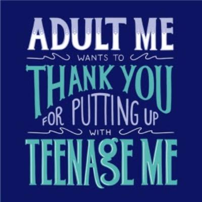 Adult Me Wants To Thank You For Raising Teenage Me Mother's Day Card