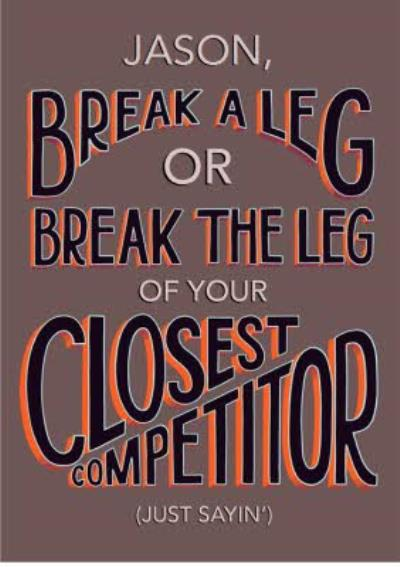 Break A Leg Competitor Personalised Text Card
