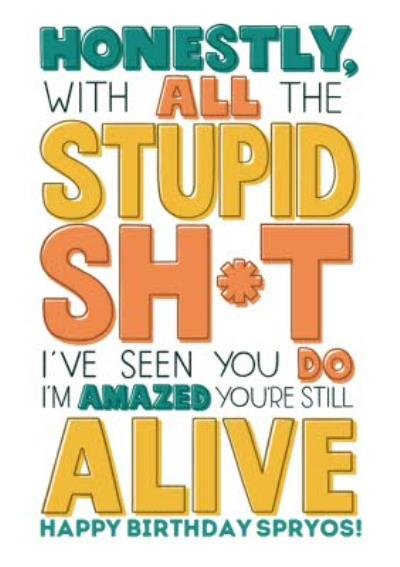 Typographic funny humour rude I'm surprised you're still alive friend birthday card