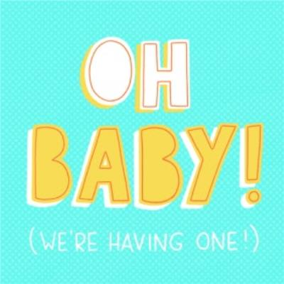 Oh Baby Funny New Baby announcement Card