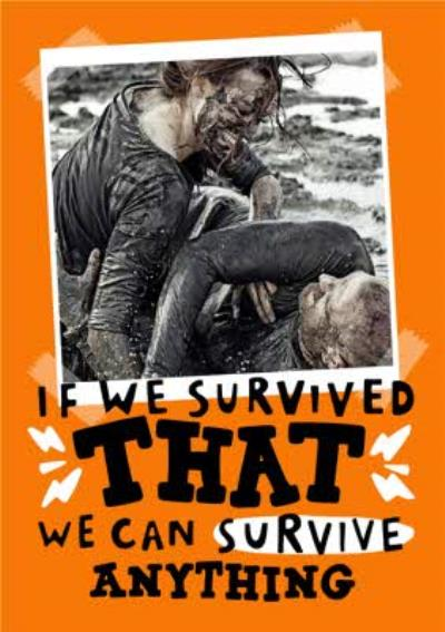If We Survived That We Can Survive Anything Photo Upload Card