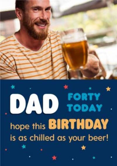 Fun Beer Typographic Dad Photo Upload Birthday Card