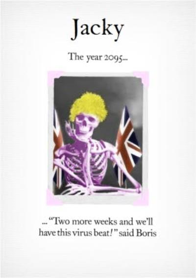 Funny The Year 2095 Two More Weeks And Well Have This Virus Beat Said Boris Personalised Card