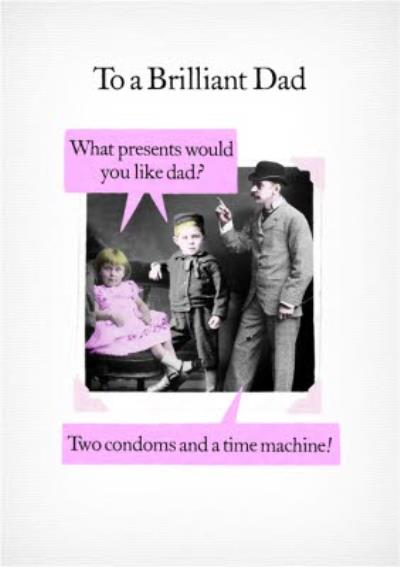 Funny To A Brilliant Dad What Presents Would You Like Dad Personalised Card