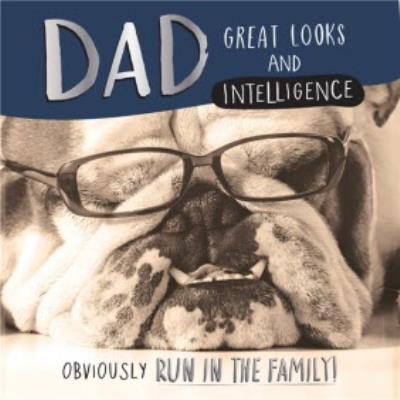 Dad Looks And Intelligence Run In The Family Card