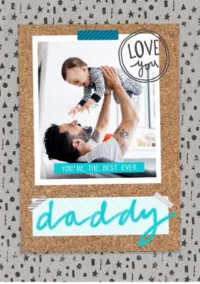 You're The Best Ever Daddy Photo Card