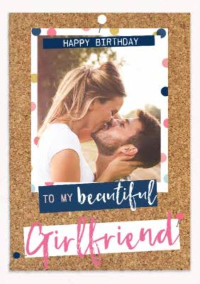 Beautiful Girlfriend Pinboard Birthday Photo Upload Card