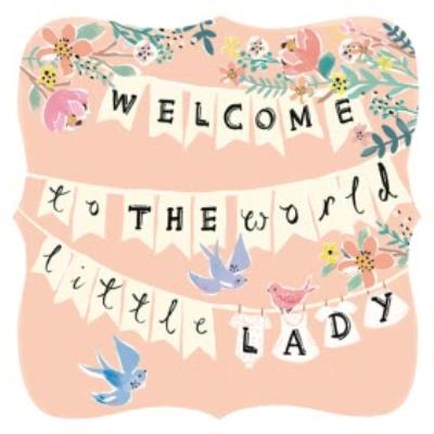 Welcome To The World Little Lady Bunting Personalised New Baby Girl Card