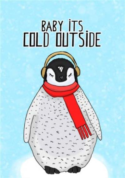 Baby It's Cold Outside Penguin Illustration Christmas Card