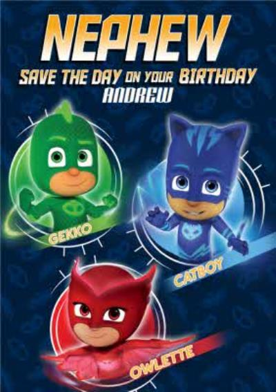 PJ Masks Birthday Card - Nephew - Save the day on your Birthday