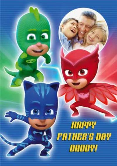 PJ Masks Daddy Father's day photo upload Card from the kids - Owlette, Gekko, Catboy