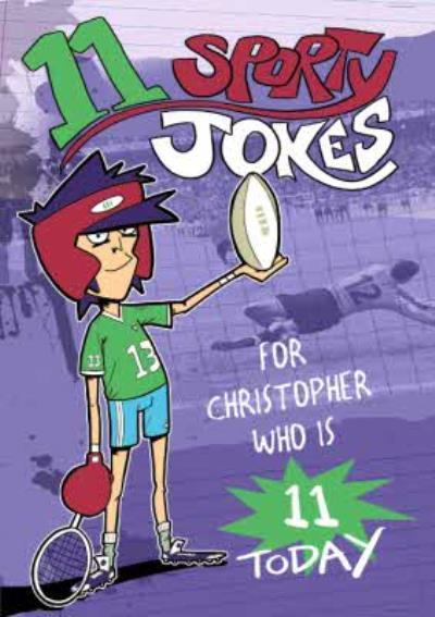 11 Sporty Jokes Personalised Happy 11th Birthday Card