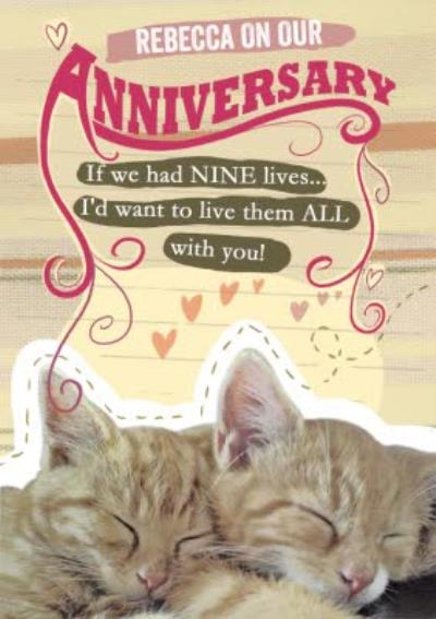 Personalised If We Had Nine Lives...I'd Want To Spend Them All With You Anniversary Card