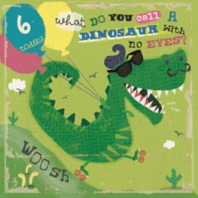 What Do You Call A Dinosaur Funny Joke Personalised Happy 6th Birthday Card