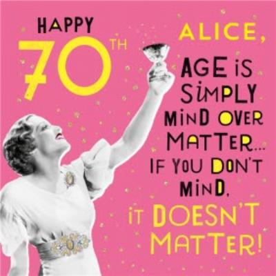 Funny 70th Birthday Card Age is simply mind over matter