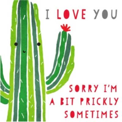 Sorry I'm Prickly Sometimes Cactus Valentine's Day Card