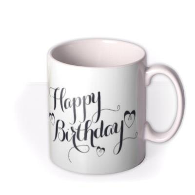 Happy Birthday Calligraphy Photo Upload Mug
