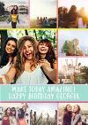 Birthday Card With Photos - Make Today Amazing. Happy Birthday