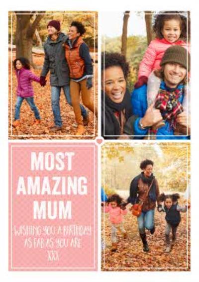 Birthday Card - Photo Upload Card - Most Amazing Mum