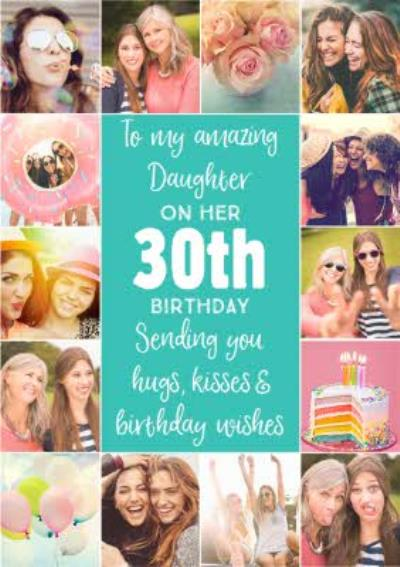 To My Amazing Daughter On Her 30th Birthday Multiple Photo Upload Birthday Card