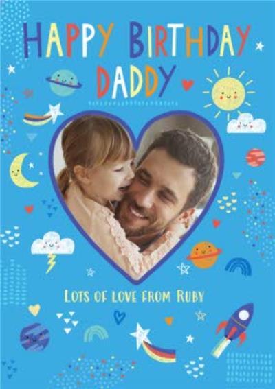 Happy Birthday Daddy Moon Stars Planets Sun Love Heart Photo Upload Birthday Card