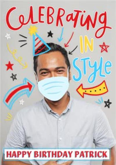Celebrating In Style Face Mask Party Photo Upload Birthday Card
