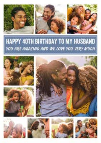 Happy 40th To My Husband Multiple Photo Upload Birthday Card