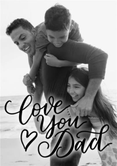 Love You Dad Fathers Day Photo Card