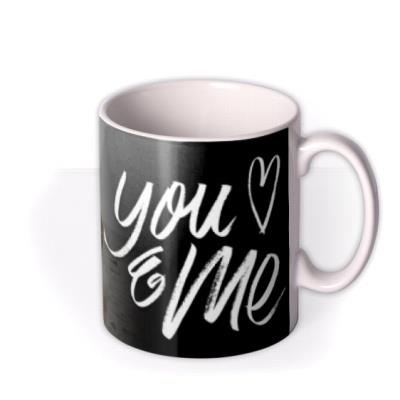 Valentine's Day You & Me Photo Upload Mug